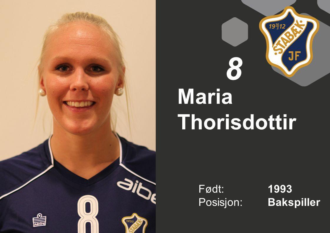 Født: 1993 Posisjon:Bakspiller 8 Maria Thorisdottir