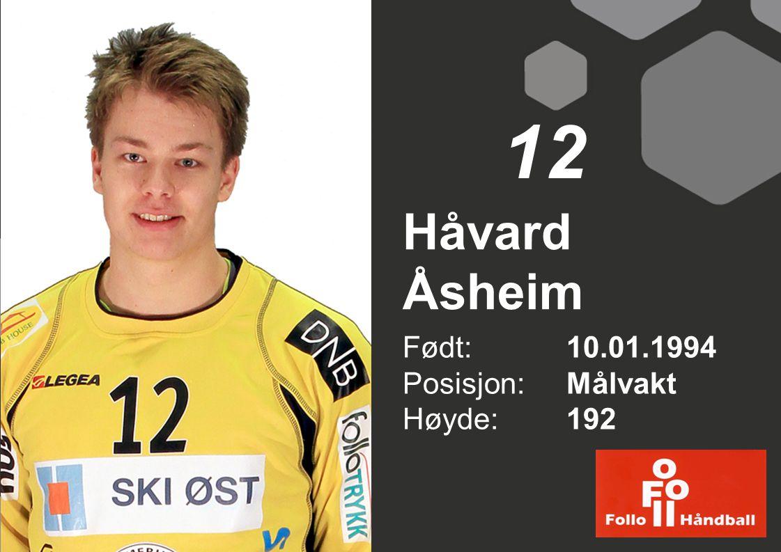 Håvard Åsheim Født: 10.01.1994 Posisjon: Målvakt Høyde:192 12