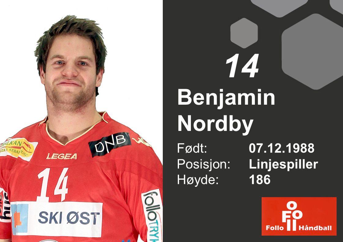 Benjamin Nordby Født: 07.12.1988 Posisjon:Linjespiller Høyde:186 14