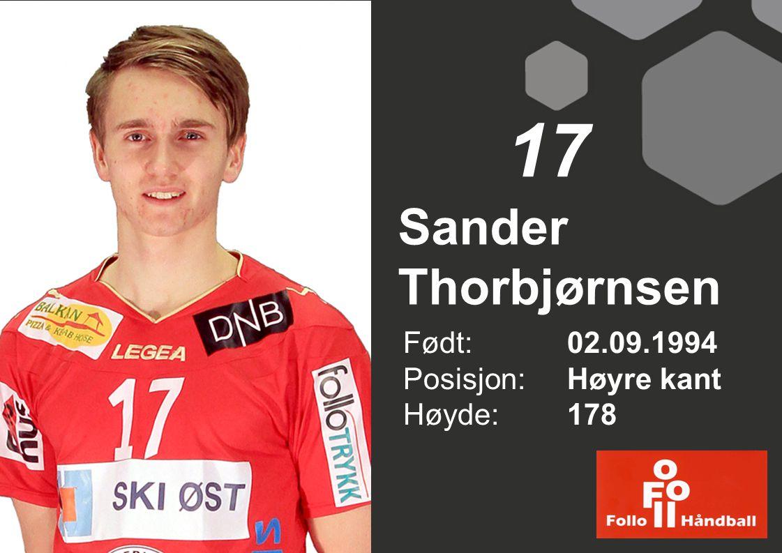 Sander Thorbjørnsen Født: 02.09.1994 Posisjon: Høyre kant Høyde:178 17