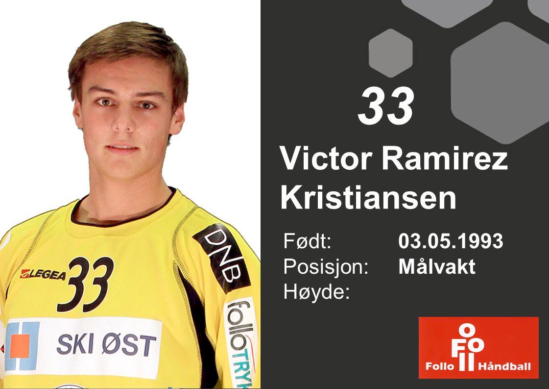 Victor Ramirez Kristiansen Født: 03.05.1993 Posisjon: Målvakt Høyde: 33