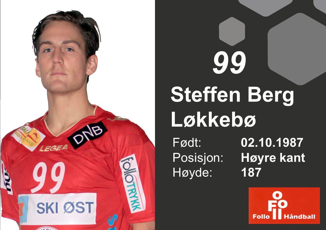 Steffen Berg Løkkebø Født: 02.10.1987 Posisjon: Høyre kant Høyde:187 99