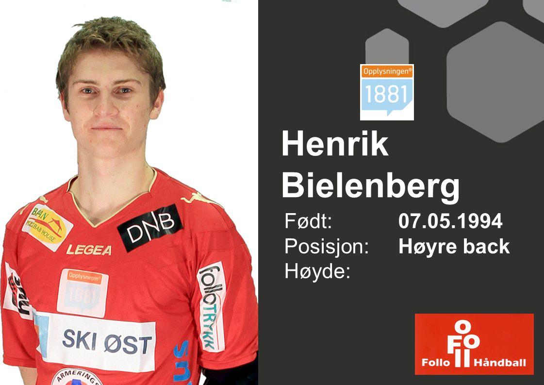 Henrik Bielenberg Født: 07.05.1994 Posisjon:Høyre back Høyde: