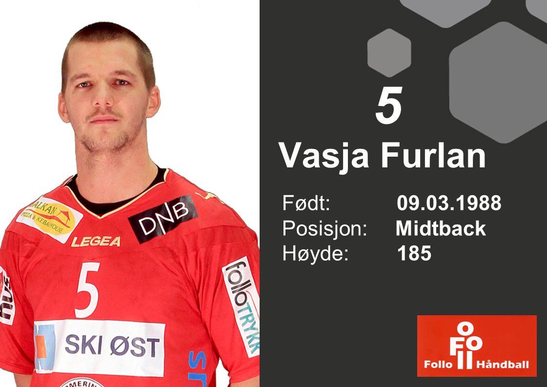 Vasja Furlan Født:09.03.1988 Posisjon: Midtback Høyde:185 5