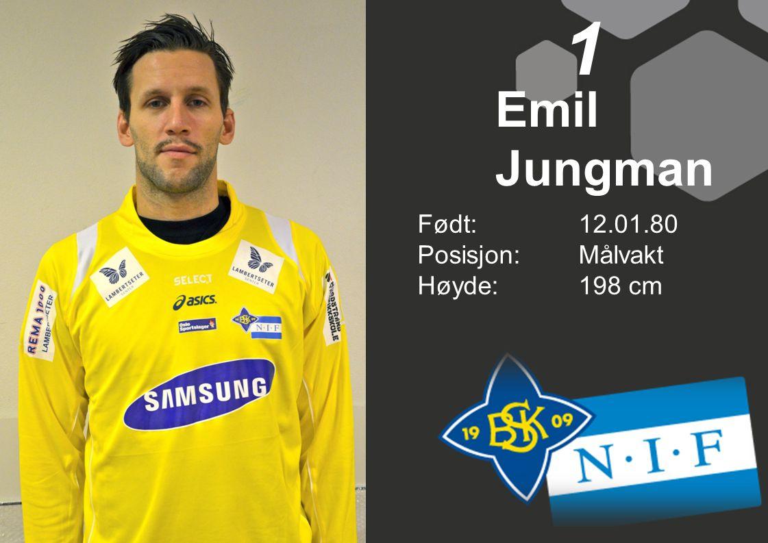 Født:12.01.80 Posisjon:Målvakt Høyde:198 cm Emil Jungman 1