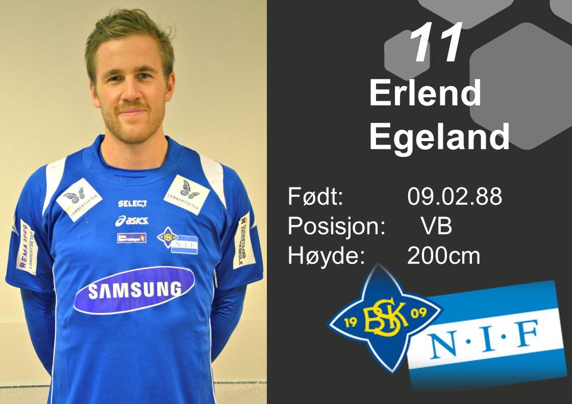 Født:09.02.88 Posisjon: VB Høyde:200cm 11 Erlend Egeland