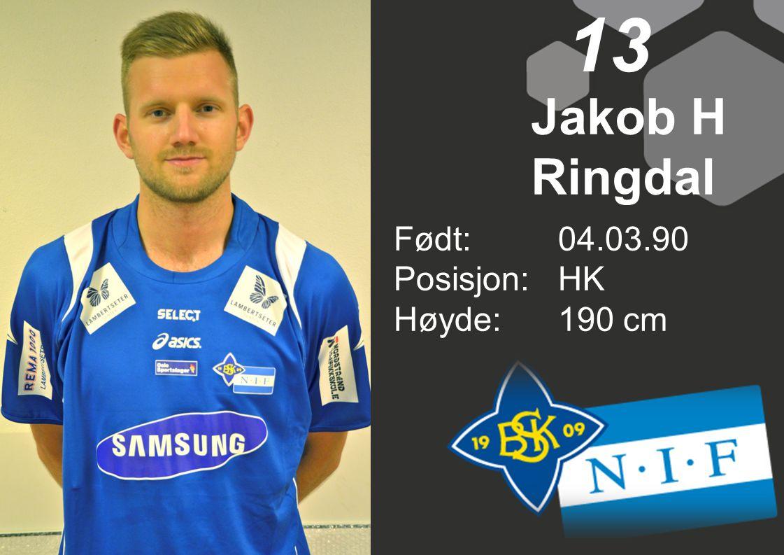 Født: 04.03.90 Posisjon:HK Høyde:190 cm 13 Jakob H Ringdal