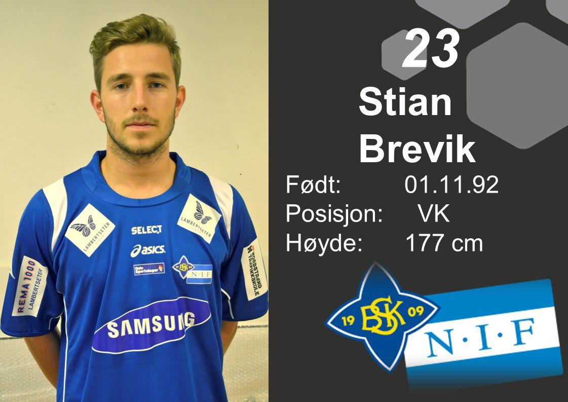 Født: 01.11.92 Posisjon: VK Høyde:177 cm 23 Stian Brevik