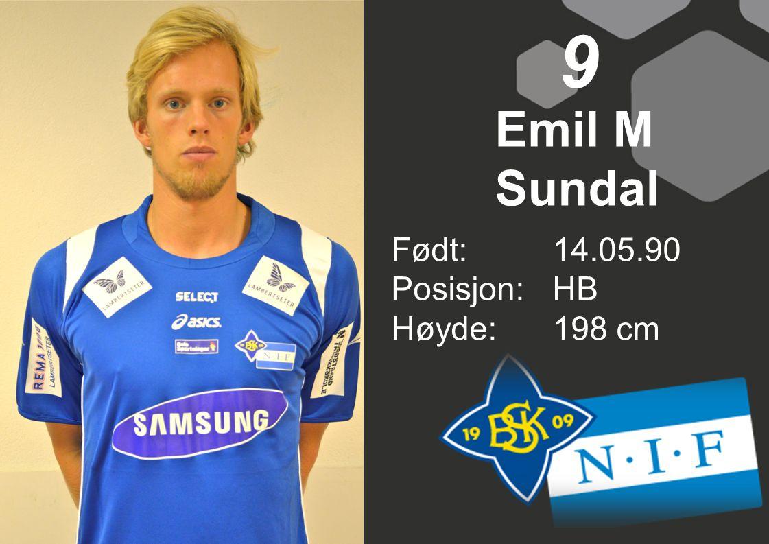 9 Emil M Sundal Født:14.05.90 Posisjon:HB Høyde:198 cm