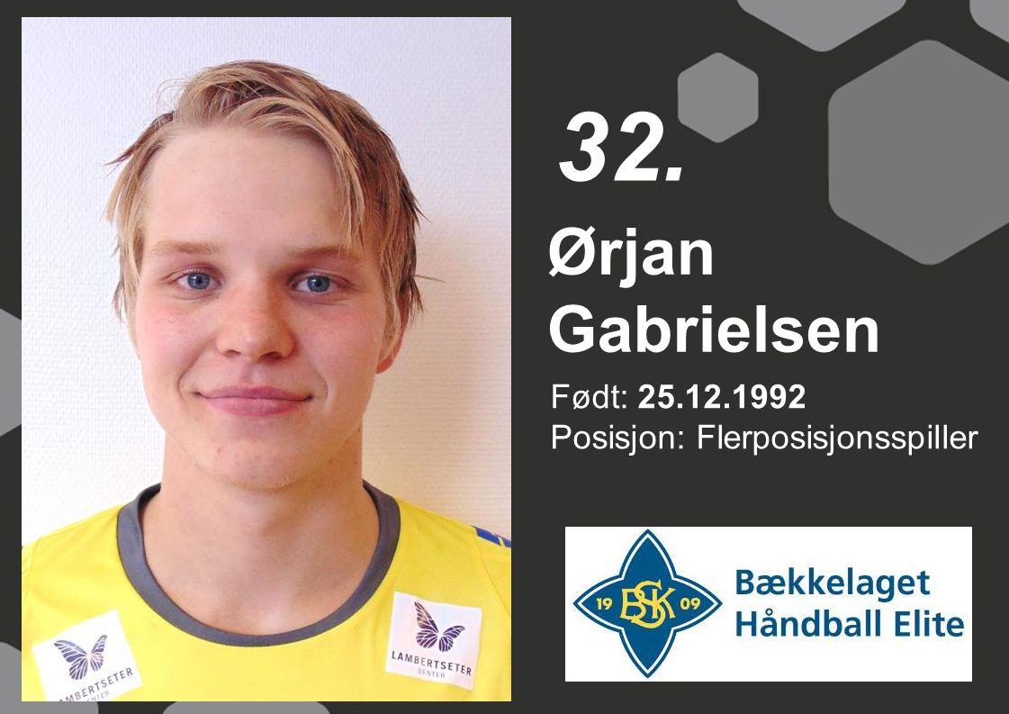 Født: 25.12.1992 Posisjon: Flerposisjonsspiller Ørjan Gabrielsen 32.