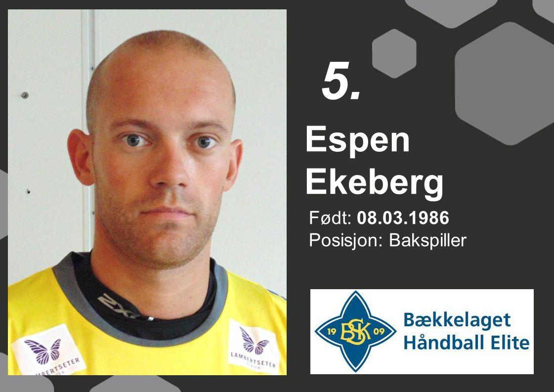 Født: 08.03.1986 Posisjon: Bakspiller Espen Ekeberg 5.