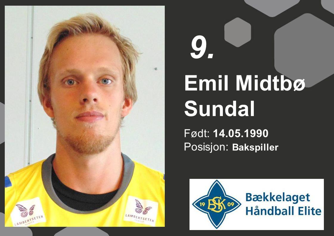 Født: 14.05.1990 Posisjon: Bakspiller Emil Midtbø Sundal 9.