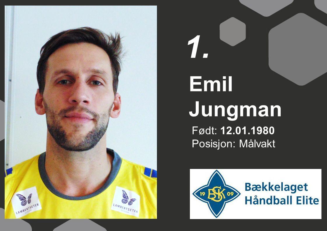 Født: 12.01.1980 Posisjon: Målvakt Emil Jungman 1.