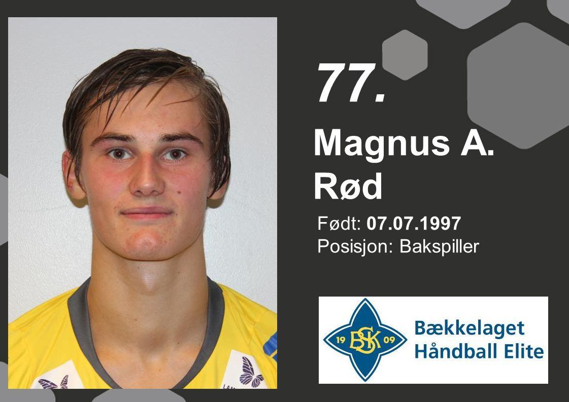Født: 07.07.1997 Posisjon: Bakspiller Magnus A. Rød 77.