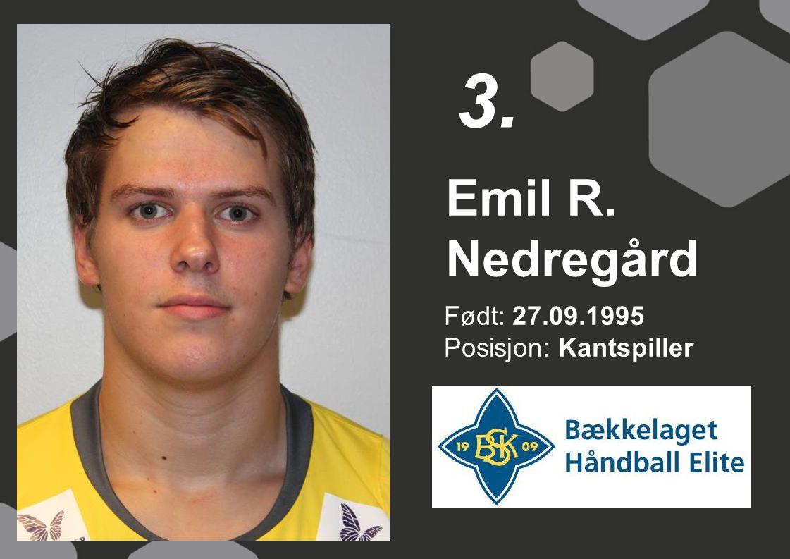 Født: 27.09.1995 Posisjon: Kantspiller Emil R. Nedregård 3.