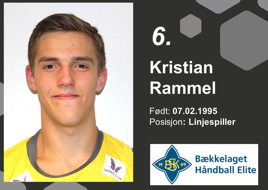 Født: 07.02.1995 Posisjon: Linjespiller Kristian Rammel 6.