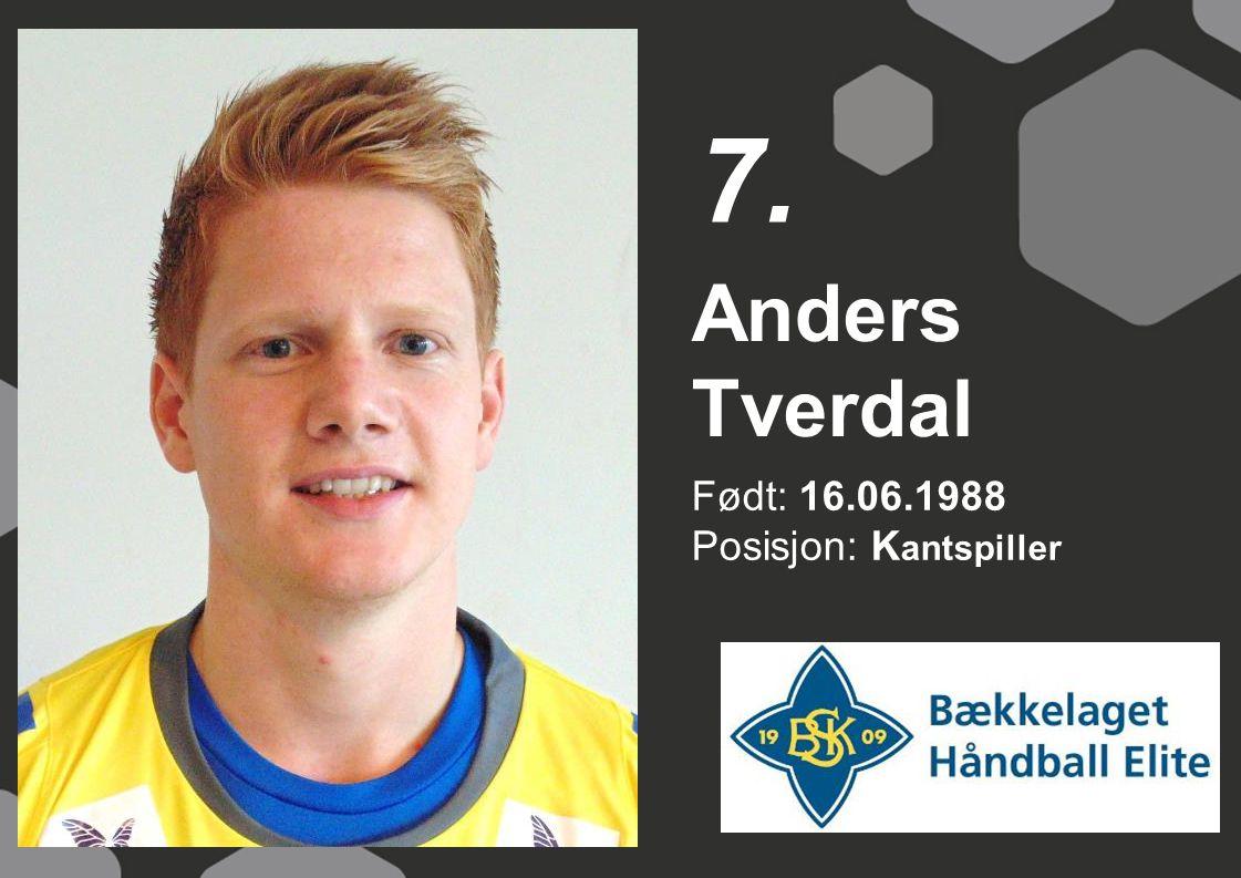 Født: 16.06.1988 Posisjon: K antspiller Anders Tverdal 7.
