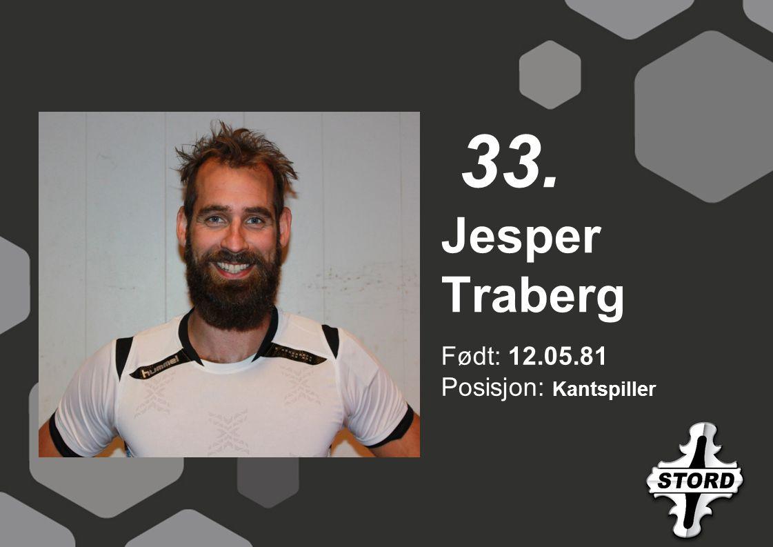 Født: 12.05.81 Posisjon: Kantspiller Jesper Traberg 33.