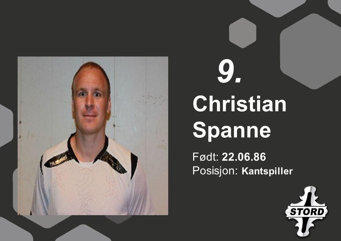 Født: 22.06.86 Posisjon: Kantspiller Christian Spanne 9.