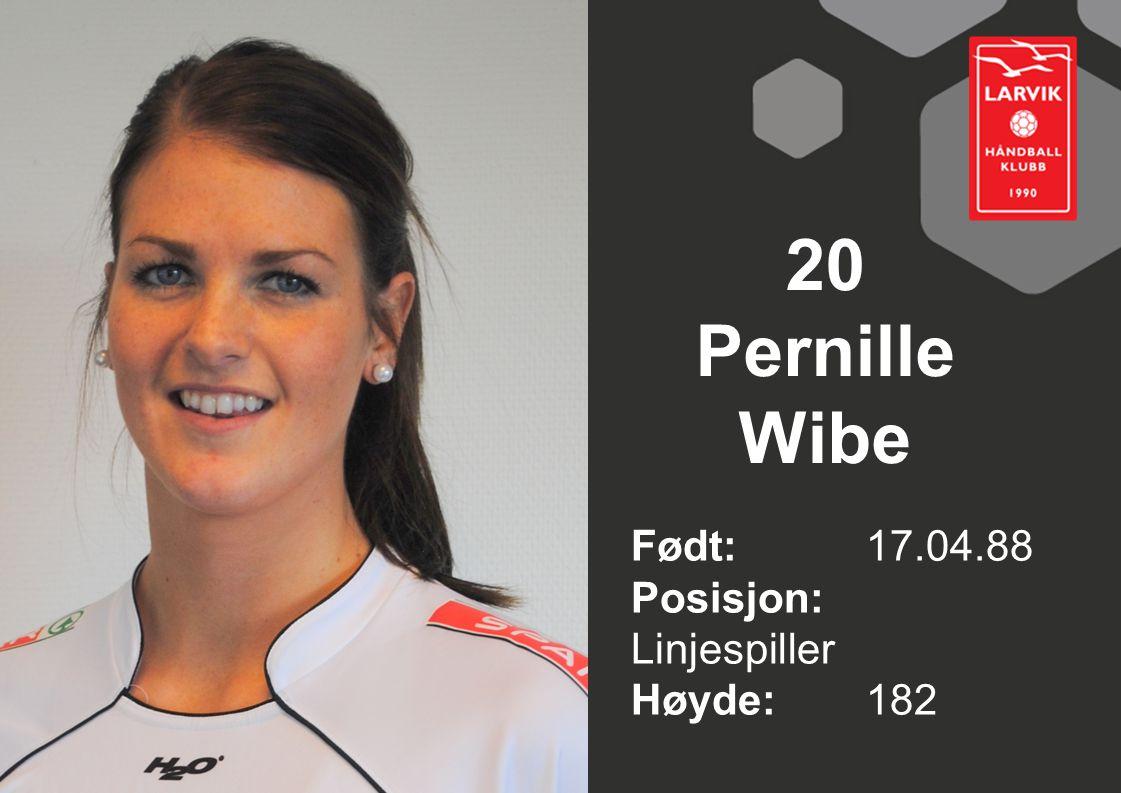 20 Pernille Wibe Født: 17.04.88 Posisjon: Linjespiller Høyde:182