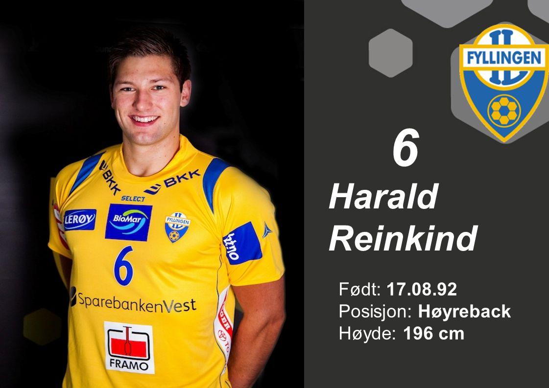 6 Harald Reinkind Født: 17.08.92 Posisjon: Høyreback Høyde: 196 cm