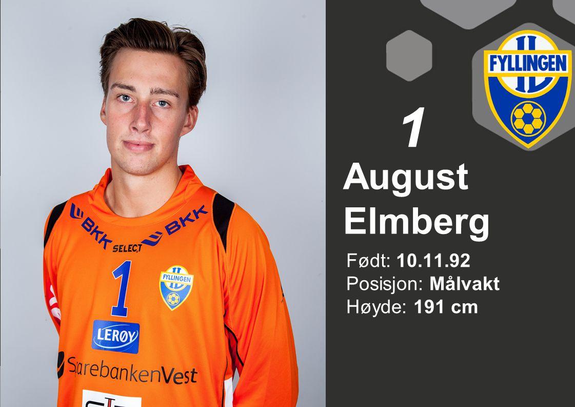 August Elmberg Født: 10.11.92 Posisjon: Målvakt Høyde: 191 cm 1