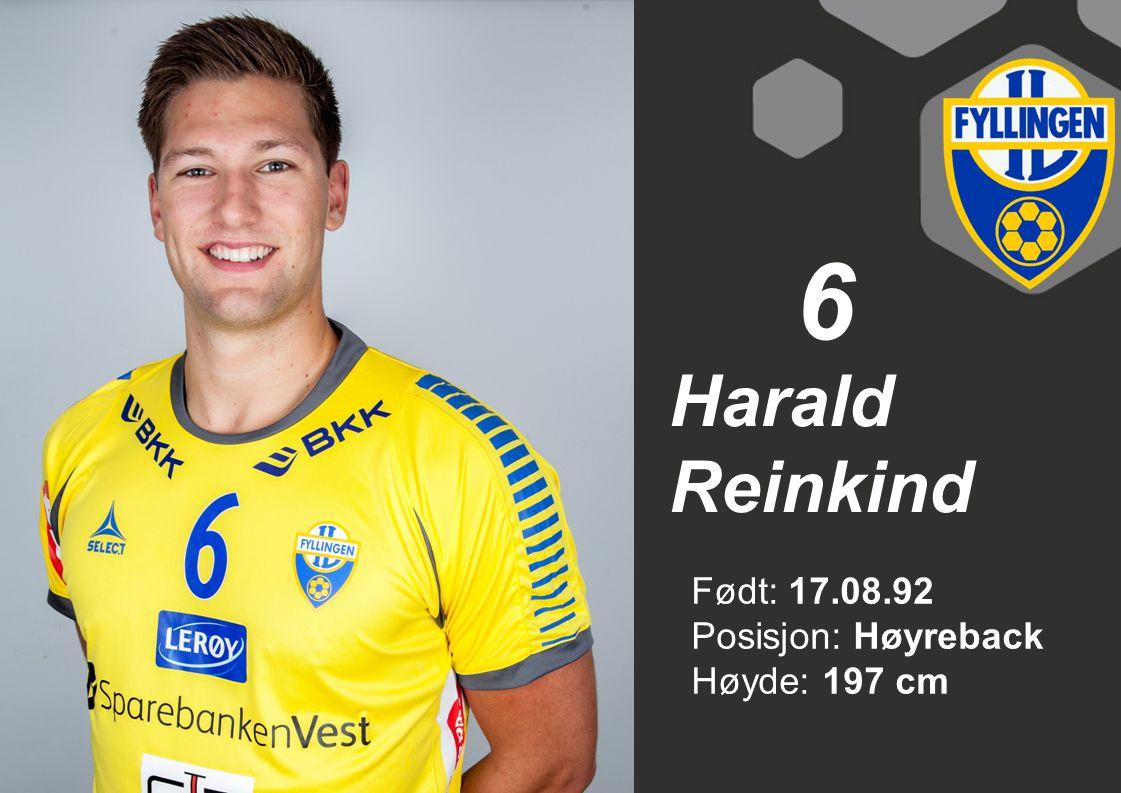 6 Harald Reinkind Født: 17.08.92 Posisjon: Høyreback Høyde: 197 cm