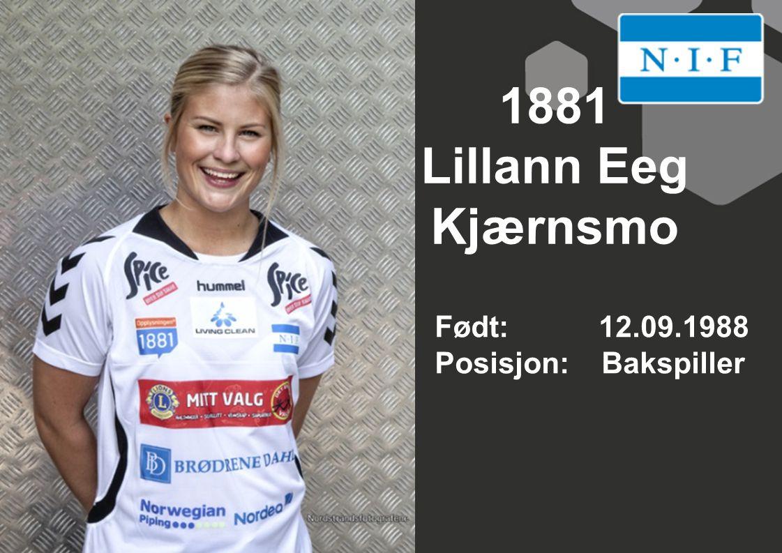1881 Lillann Eeg Kjærnsmo Født: 12.09.1988 Posisjon: Bakspiller