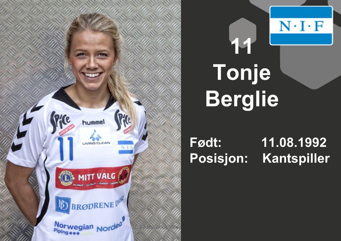 11 Tonje Berglie Født: 11.08.1992 Posisjon: Kantspiller