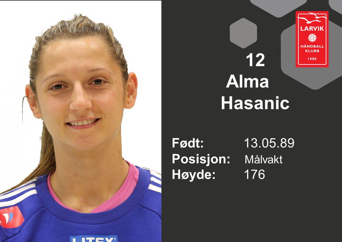 12 Alma Hasanic Født: 13.05.89 Posisjon: Målvakt Høyde:176