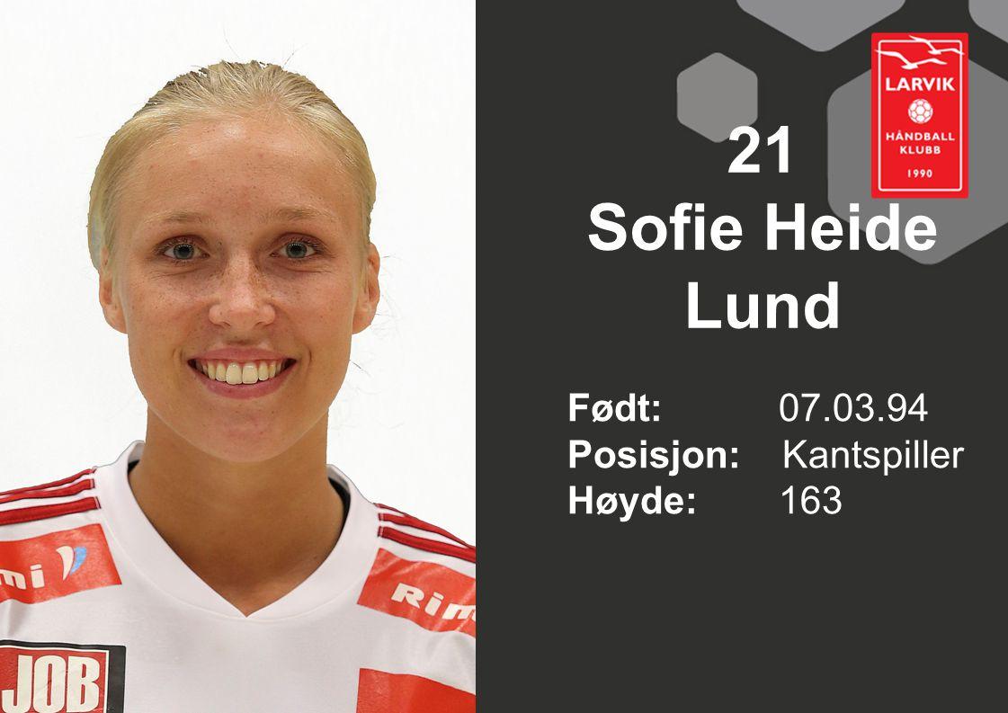 21 Sofie Heide Lund Født: 07.03.94 Posisjon: Kantspiller Høyde:163