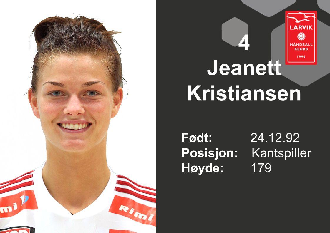 4 Jeanett Kristiansen Født: 24.12.92 Posisjon: Kantspiller Høyde:179