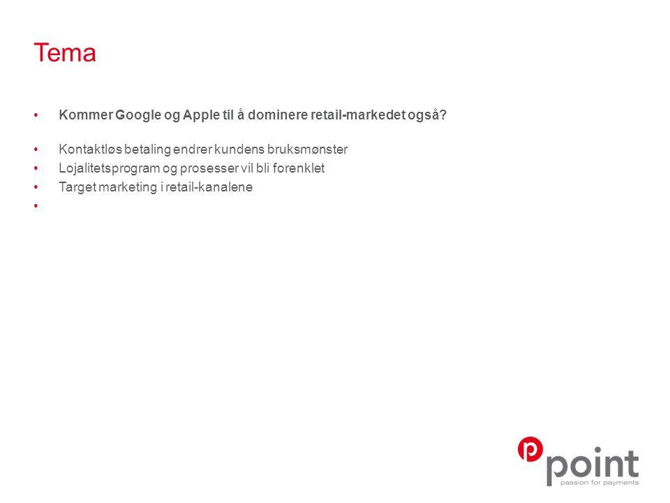 Tema Kommer Google og Apple til å dominere retail-markedet også.