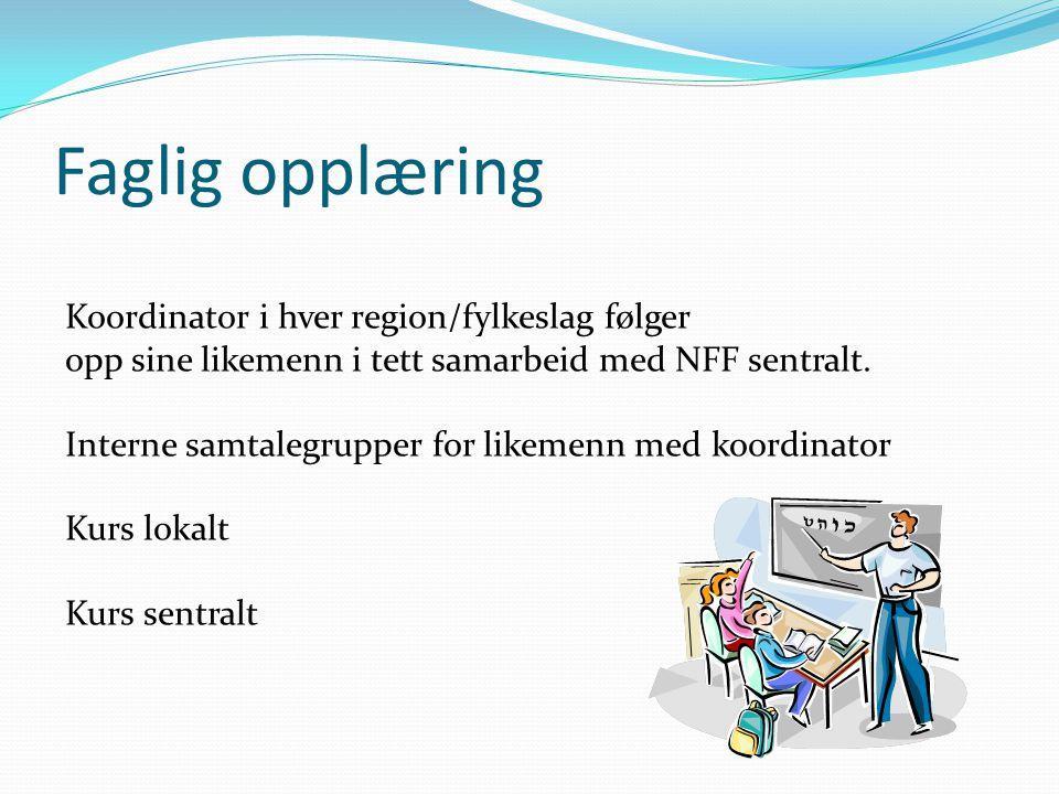 Faglig opplæring Koordinator i hver region/fylkeslag følger opp sine likemenn i tett samarbeid med NFF sentralt. Interne samtalegrupper for likemenn m