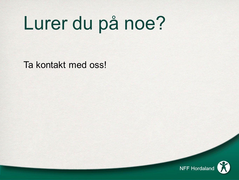Lurer du på noe Ta kontakt med oss! NFF Hordaland