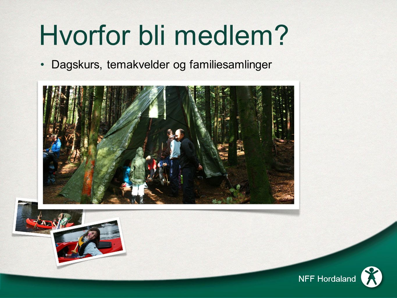 Hvorfor bli medlem Dagskurs, temakvelder og familiesamlinger NFF Hordaland