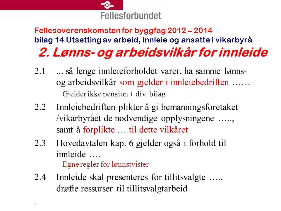 Fellesoverenskomsten for byggfag 2012 – 2014 bilag 14 Utsetting av arbeid, innleie og ansatte i vikarbyrå 2.