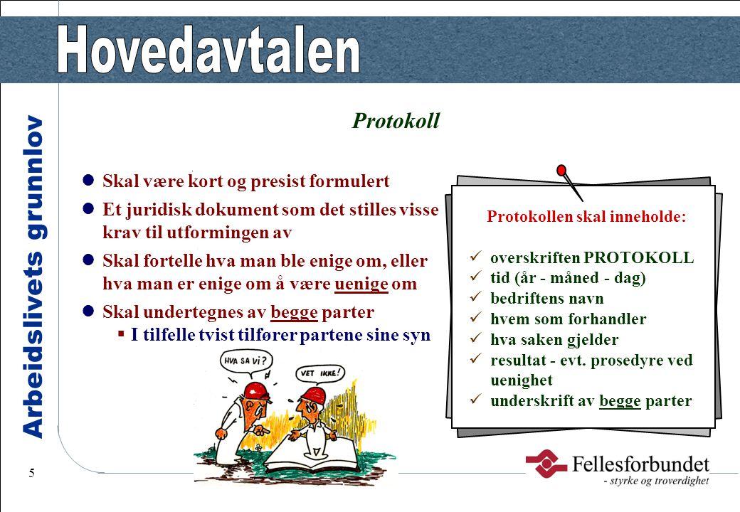 Arbeidslivets grunnlov 5 Skal være kort og presist formulert Et juridisk dokument som det stilles visse krav til utformingen av Skal fortelle hva man