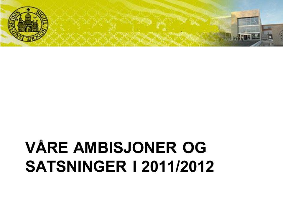 VÅRE AMBISJONER OG SATSNINGER I 2011/2012