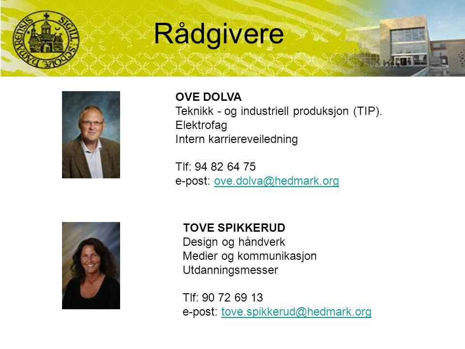Rådgivere OVE DOLVA Teknikk - og industriell produksjon (TIP). Elektrofag Intern karriereveiledning Tlf: 94 82 64 75 e-post: ove.dolva@hedmark.orgove.