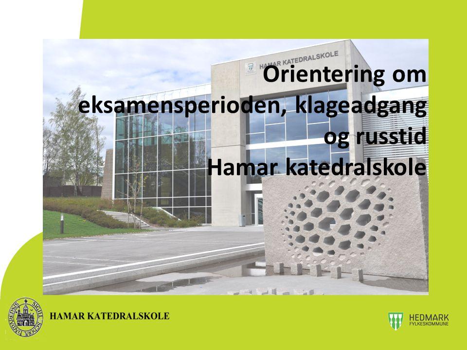 Orientering om eksamensperioden, klageadgang og russtid Hamar katedralskole