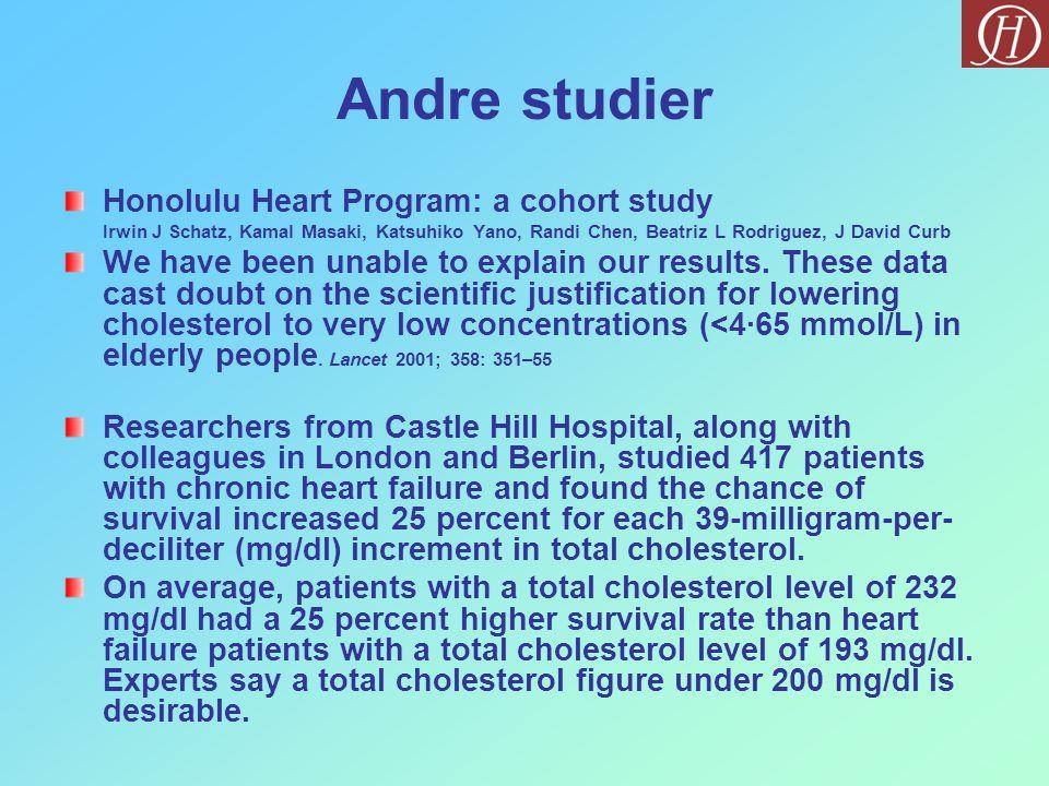 Andre studier Honolulu Heart Program: a cohort study Irwin J Schatz, Kamal Masaki, Katsuhiko Yano, Randi Chen, Beatriz L Rodriguez, J David Curb We have been unable to explain our results.