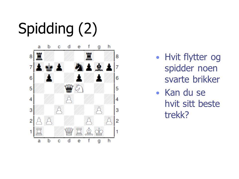 Spidding (2) Hvit sin løper samarbeider med kongen sin og vinner dronning!