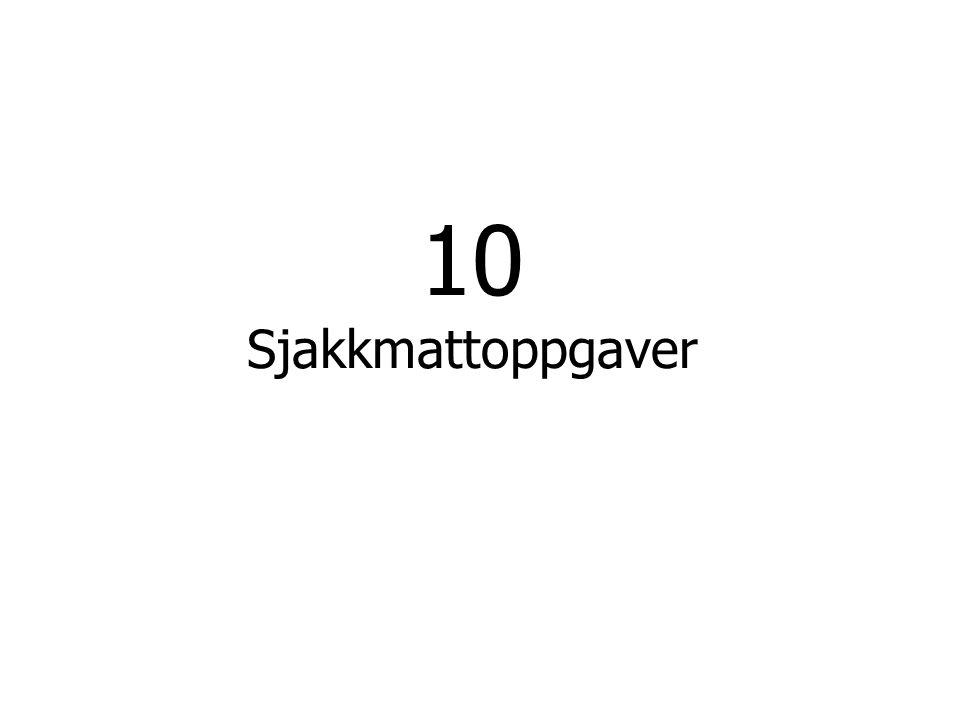 10 Sjakkmattoppgaver