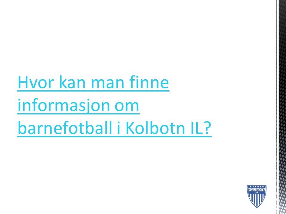 Hvor kan man finne informasjon om barnefotball i Kolbotn IL?