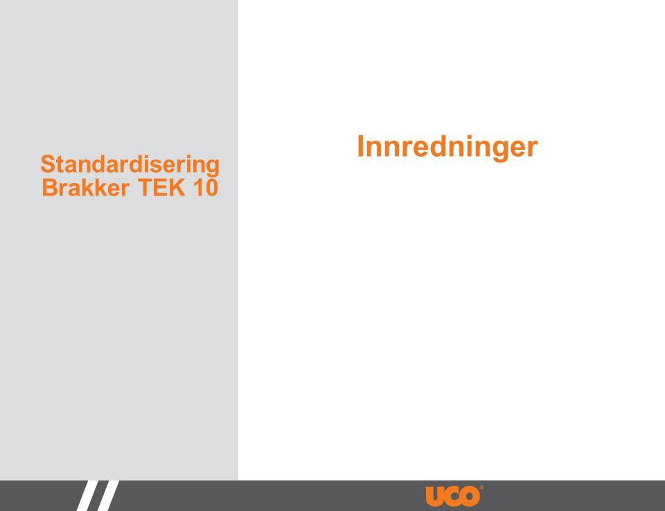 Standardisering Brakker TEK 10 Innredninger