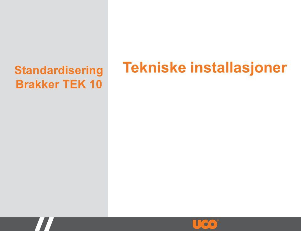 Standardisering Brakker TEK 10 Tekniske installasjoner
