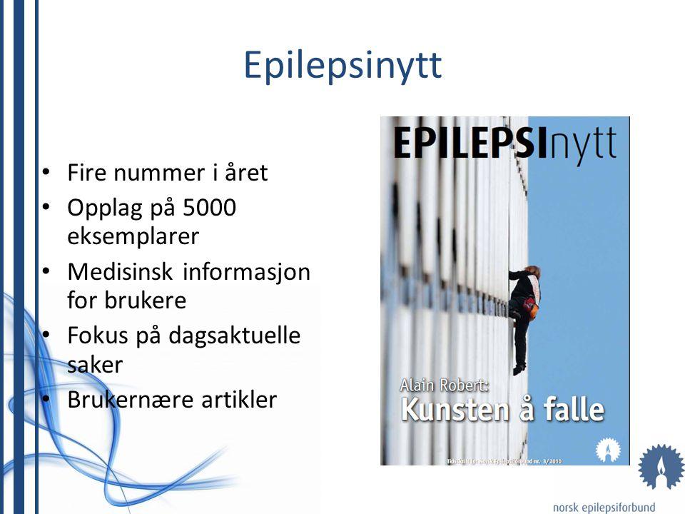 Epilepsinytt Fire nummer i året Opplag på 5000 eksemplarer Medisinsk informasjon for brukere Fokus på dagsaktuelle saker Brukernære artikler
