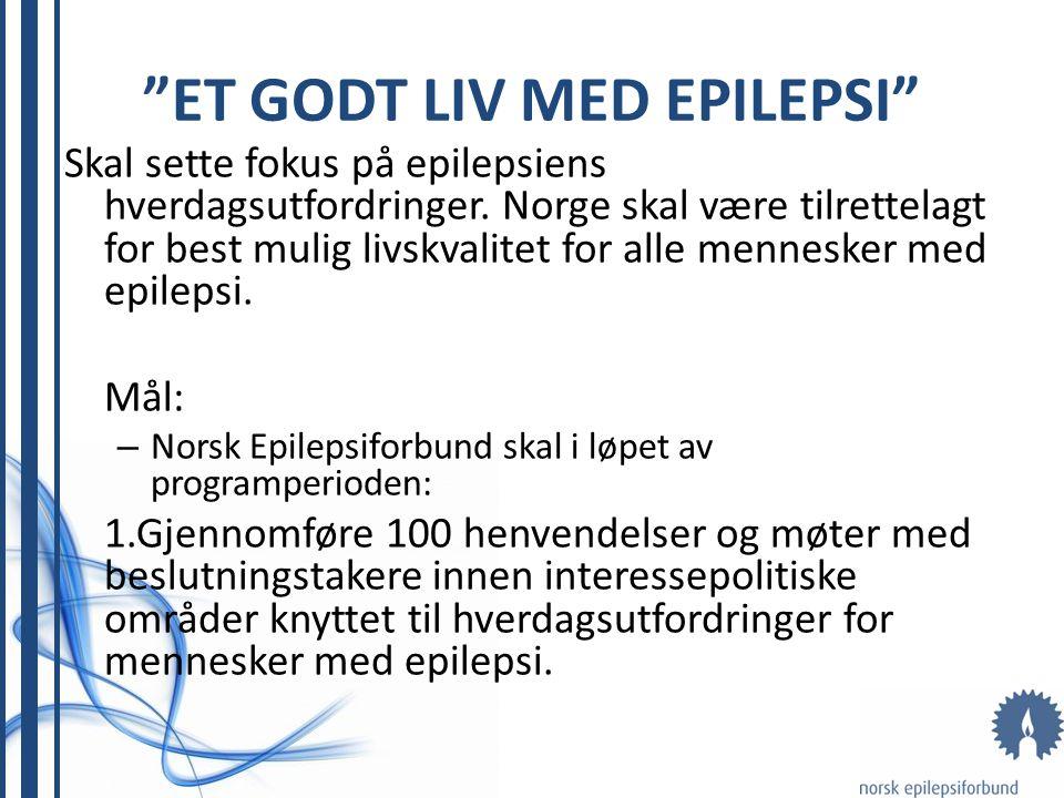 ET GODT LIV MED EPILEPSI Skal sette fokus på epilepsiens hverdagsutfordringer.