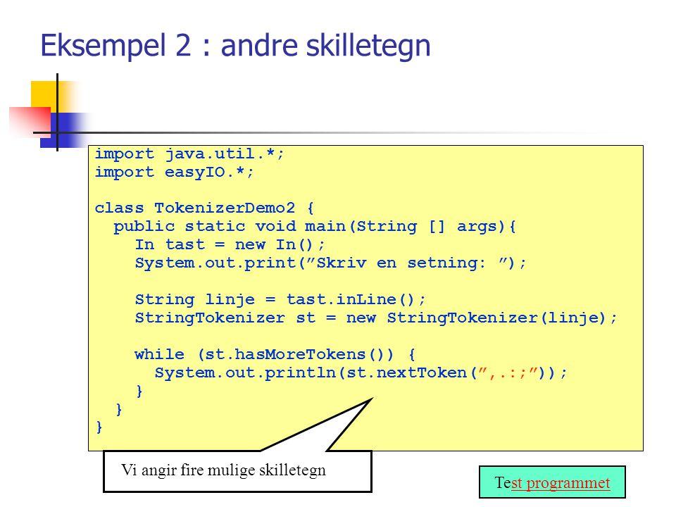 import easyIO.*; class MetodeTest { static int leggSammen(int a, int b) { int svar = a + b; return svar; } static void skrivTegn(Out ut, int ant, char c) { for (int i = 0; i < ant;i++) ut.out(c); ut.outln(); } static void skrivAdvarsel(Out u, String s) { skrivTegn(u,s.length() + 12, * ); u.outln( Advarsel: + s + !!!! ); skrivTegn(u,s.length() + 12, * ); } public static void main ( String[] args) { int i=14, abc = 22, c; Out skjerm = new Out(); c= leggSammen(i,abc); skjerm.outln( svaret er: + c); skjerm.outln( nytt svar: + leggSammen(c,abc)); skjerm.outln( enda ett svar: + leggSammen(i+c,i)); String x = + c; skrivAdvarsel(skjerm, x); } } >java MetodeTest svaret er:36 nytt svar:58 enda ett svar:64 ************** Advarsel:36!!!.